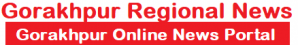 Gorakhpur Regional News